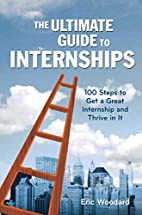 The Ultimate Guide to Internships: 100 Steps…