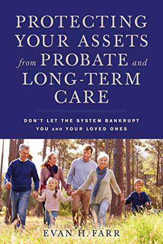 protecting-your-assets-from-probate-and-long-term-care-dont-let-the-system-bankrupt-you-and-your-loved-ones