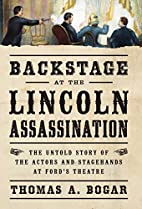 Backstage at the Lincoln Assassination: The…