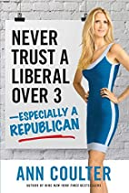 Never Trust a Liberal Over 3-Especially a…