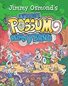 Awesome Possum Family Band by Jimmy Osmond