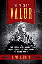 The Price of Valor: The Life of Audie…