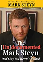 The Undocumented Mark Steyn by Mark Steyn