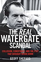 The Real Watergate Scandal: Collusion,…