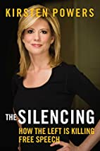 The Silencing: How the Left is Killing Free…
