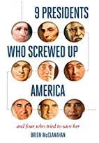 9 Presidents Who Screwed Up America: And…
