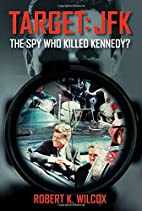 Target JFK: The Spy Who Killed Kennedy? by…