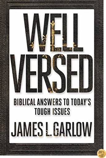 TWell Versed: Biblical Answers to Today's Tough Issues