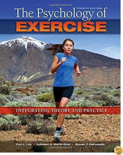 TThe Psychology of Exercise: Integrating Theory and Practice