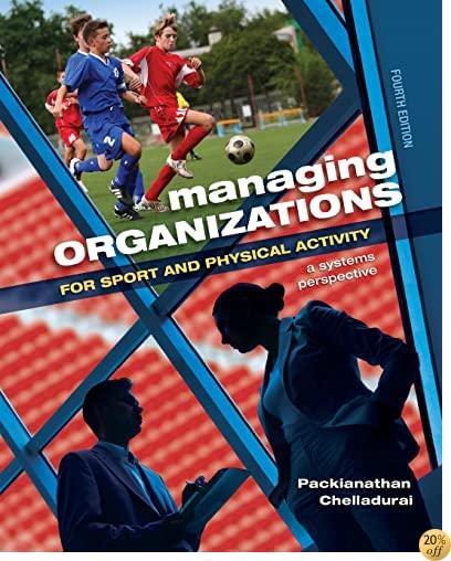 TManaging Organizations for Sport and Physical Activity: A Systems Perspective