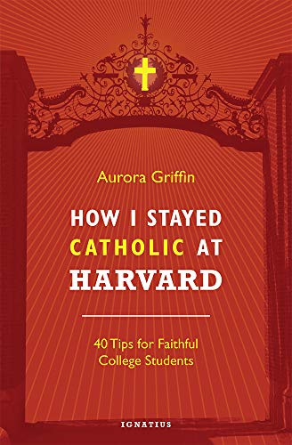 how-i-stayed-catholic-at-harvard-forty-tips-for-faithful-college-students