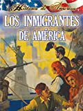 Thompson, Linda: Los Inmigrantes De Am?ica / Immigrants To America (Historia De Am?Ica (History of America)) (Spanish Edition)