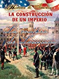 Thompson, Linda: La Construcci? De Un Imperio / Building An Empire: La Compra De Louisiana / the Louisiana Purchase (Historia De Am?Ica (History of America)) (Spanish Edition)