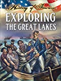 Thompson, Linda: Exploring the Great Lakes (History of America)