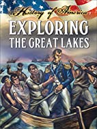Exploring the Great Lakes (History of…