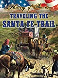 Thompson, Linda: Traveling the Santa Fe Trail (History of America)