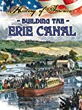 Thompson, Linda: Building the Erie Canal (History of America)