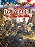 Thompson, Linda: The Spanish in Early America (History of America)