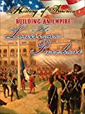 Thompson, Linda: Building an Empire: The Louisiana Purchase (History of America)
