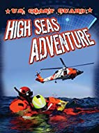 U.S. Coast Guard: High Seas Adventure…