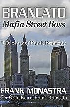 Brancato: Mafia Street Boss by Frank…