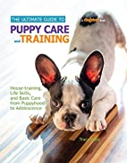 The Ultimate Guide to Puppy Care and…