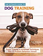 The Ultimate Guide to Dog Training: Puppy…