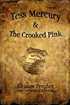 Tess Mercury and the Crooked Pink by Eleanor…