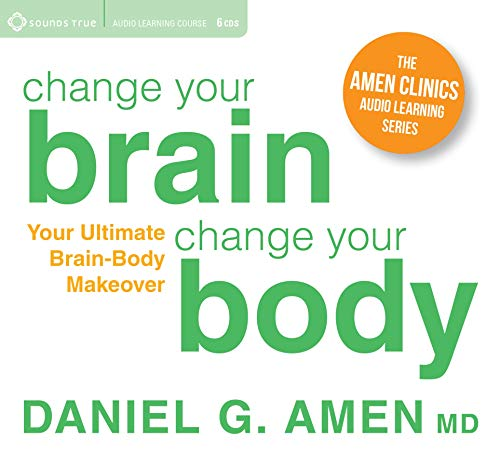 change-your-brain-change-your-body-your-ultimate-brain-body-makeover-the-amen-clinics-audio-learning