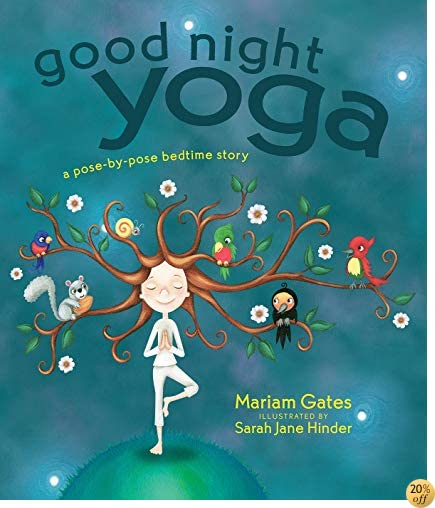 TGood Night Yoga: A Pose-by-Pose Bedtime Story