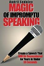 Magic of Impromptu Speaking: Create a Speech…