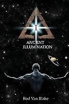 Ancient Illumination by Rod Van Blake