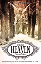 Visits from Heaven by Karen S. Stephens