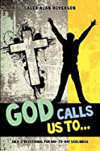 God Calls Us to... by Caleb Alan Hoverson