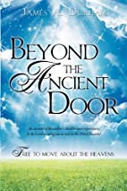 Beyond the Ancient Door by James A Durham