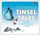 More Tinsel Tales: Favorite Christmas…