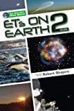 Robert Shapiro: ETs on Earth, Volume 2 (Explorer Race Book 21)