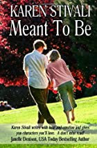 Meant To Be by Karen Stivali