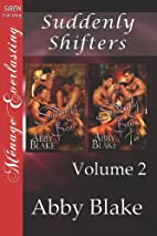 Suddenly Shifters, Volume 2 [Suddenly Bear:…