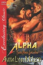 Dangerous Alpha (Twin Pines Grizzlies #10)…