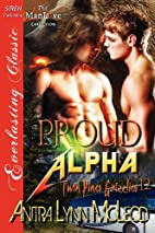 Proud Alpha (Twin Pines Grizzlies, #12) by…
