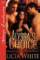 Alyssa's Choice [Journey of a Thousand Miles…