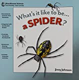 Johnson, Jinny: What's it like to be...a Spider? (What's It Like to Be, Riverstream Science, Reading Level 1/ Ages 6 and Up)