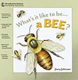 Johnson, Jinny: Whats it Like to be...a Bee?