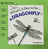 Johnson, Jinny: Whats it Like to be...a Dragonfly?