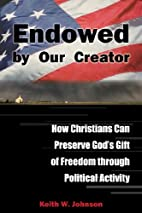 Endowed by Our Creator: How Christians Can…