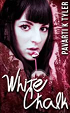 White Chalk by Pavarti K Tyler