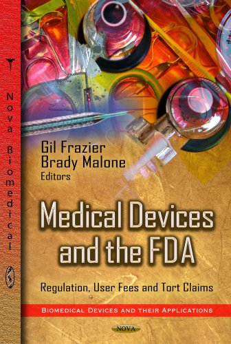 medical-devices-and-the-fda-regulation-user-fees-and-tort-claims-biomedical-devices-and-their-applications-laws-and-legislation