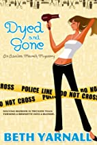 Dyed and Gone (Azalea March Mystery) by Beth…
