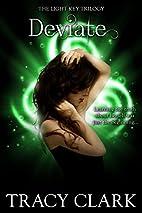 Deviate (Light Key Trilogy) by Tracy Clark